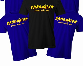 Babewatch T shirt Mens stag do t shirt Mens Bachelor party