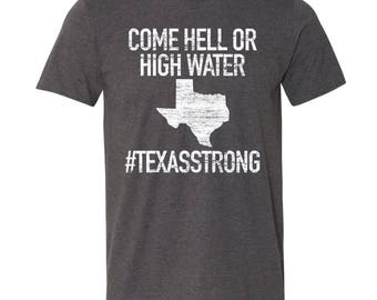 Come Hell or High Water T-Shirt. Texas Strong Shirt. #texasstrong. Texas Strong Hurricane Harvey T-Shirt. Hell or High Water. 9+ Colors.