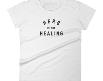 "Women's T-shirt, ""Herb is for Healing"""