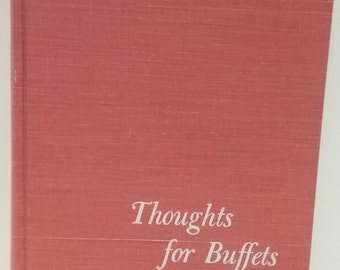 1958, 14th Printing of Thoughts for Buffets, the Companion Volume to Thoughts for Food.