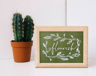 Flourish Quote / Inspirational Words / Typography Art / Motivational Quote / Paper Cut Quote / Botanical Art / Papercut Art / Typography