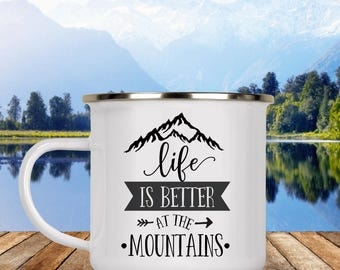 Life is Better at the Mountains Camp Cup - Enamel Camp Mug - Dishwasher Safe