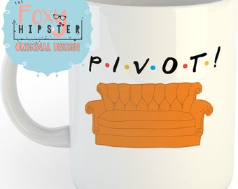PIVOT 11oz coffee mug Friends Inspired