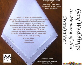 Gay Wedding ~ In Memory of the Bride's Grandfather  L512 Title, Sign & Date for Free!  Poem Printed Hankie Gay Wedding