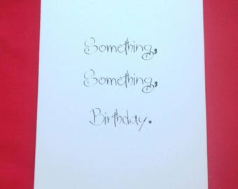 Birthday Card, Low Key Birthday Card, Something About Your Birthday,  Card For Birthday, Small Birthday