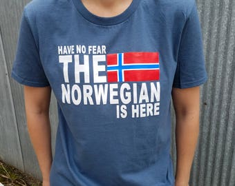 Have No Fear The Norwegian Is Here - T-shirt