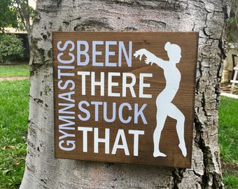 Rustic home decor,gymnast decor,gymnast sign,gymnastics,wood sign,wood decor,gift for her,daughter gift,gymanst gift,been there stuck that