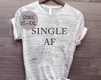 Single AF shirt, break up shirt, divorce shirt, funny tshirt, graphic tee, for women, plus size, AF shirt, break up, divorce, single shirt