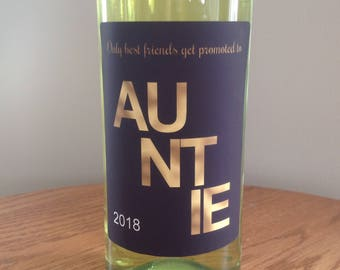 Only best friends get promoted to Auntie pregnancy reveal announcement wine label