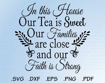 In this House Svg, Sweet Tea Svg, Southern Svg, South Svg, Svg File, Digital Cutting File, DXF, SVG Cricut, SVG Silhouette - CA436