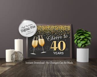 Cheers to 40 Years Decor, 40th Birthday Party Decor, 40th Anniversary Decor, Gold & Black Theme, 5x7/8x10, Instant Download, Digital Files