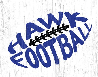 Hawks Football Svg, Hawk Svg, Football ,cut files, Silhouette, Cameo, Cricut, cut file, high school, college, club