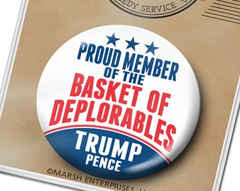 """Proud Member of the BASKET of DEPLORABLES -- Donald Trump 2020 2016 Button - larger 3"""" Circle - Republican Mike Pence Funny Humor Pin Basket"""