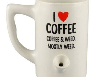 Ceramic Porcelain I Love Coffee and Weed Coffee Water Novelty Pipe Mug // I Love Coffee and Weed, Mostly Weed // Gift