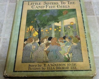 1918 Little Sisters to The Camp Fire Girls Book. By E. A. Watson Hyde See Pictures