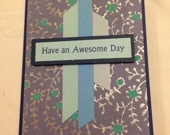 Have an Awesome Day - a card for many occasions