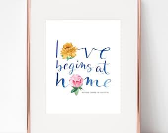 Love Begins at Home Mother Teresa 8x10 print