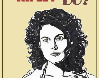 What Would Ripley Do? A4 Retro Art Print Alien, Aliens, Ellen Ripley, Sigourney Weaver