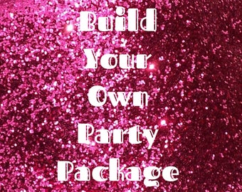 Build Your Own Party Package!