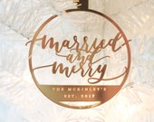 """Custom Hand Lettered Laser Cut """"Married and Merry"""" Christmas Ornament"""
