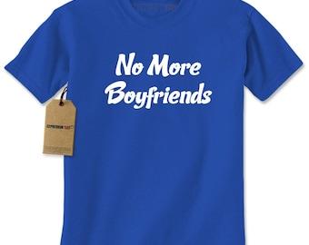 No More Boyfriends Mens T-shirt