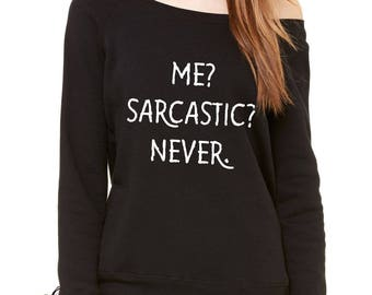 Me? Sarcastic? Never Funny Slouchy Off Shoulder Oversized Sweatshirt
