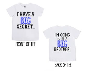 I have a Secret Big Brother Shirt - Big Brother Announcement Shirt - Future Big Brother - Big Brother to Be - Promoted to Big Bro
