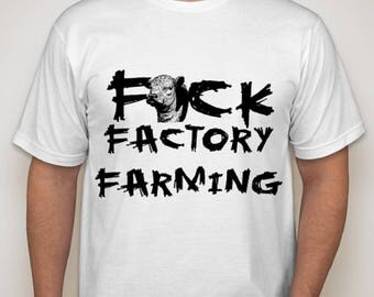 F*CK Factory Farming - Vegan Tee - Made from 100% Organic Cotton and Recycled Water Bottles - Clothing With a Cause - Free Shipping