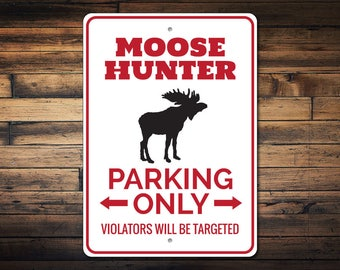 Moose Hunter Sign, Moose Hunter Gift, Moose Lover Gift, Moose Decor, Moose Lover Sign, Moose Gift, Moose Sign - Quality Aluminum ENS1002907