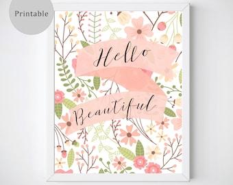 Hello Beautiful, Floral Prints Girl Nursery, Printable Girl Room Art, Nursery Printable, Floral Art Nursery, Hello Beautiful Wall Art,