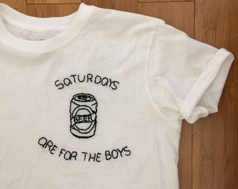 Saturdays Are For the Boys top