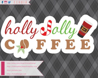 Holly Jolly Coffee - SVG, PNG and DXF for Printing and Cutting