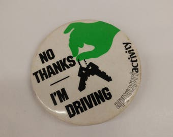 Vintage No Thanks I'm Driving Button - Appropriactivity Designated Driver No Alcohol Safe Driving Keys Pin
