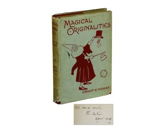 Magical Originalities: A Chat on Practical Magic by ERNEST E. NOAKES ~ SIGNED First Edition 1914 ~ Magician
