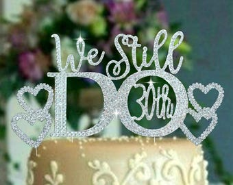 We Still Do 30th or 40th Wedding Anniversary Set .Vow Renewal .Cake Topper heart set made With Silver Crystal Rhinestones