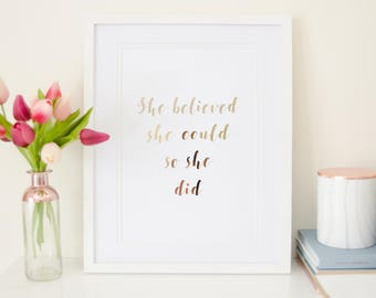 She Believed She Could So She Did - Rose Gold Foil Print