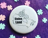 Stolen land button or magnet (Canada)