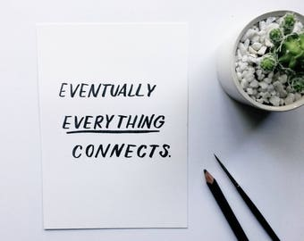 Eventually Everything Connects | Watercolor Brush-Lettered Minimal Whimsical Encouraging Quote Art Piece