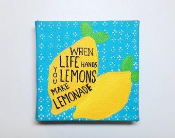When Life Gives You Lemons Make Lemonade Motivational Mini Canvas Home Decor