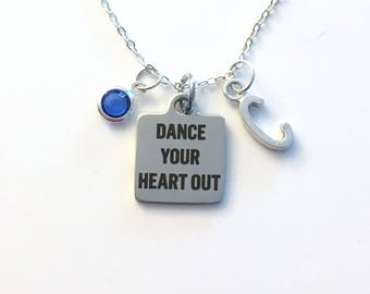 Gift for Dancer's Necklace, Dance Jewelry, Dance Your Heart Out Charm, Competitive Team Teacher Personalized Dancers Initial Birthstone girl