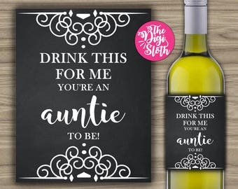 PRINTABLE - Pregnancy Announcement - Wine Label - Drink This For Me You're An Auntie To Be - INSTANT DOWNLOAD - Chalkboard - Chalk - W030
