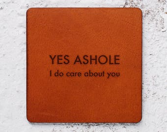 Leather gifts for husband, Leather anniversary, Ashole, I care about you, anniversary gift, Leather Coasters, Personalise it gifts christmas