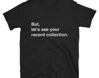 But, let's see your record collection. Vinyl Junkie T shirt