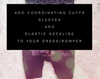 Add on coordinating cuffs/sleeves  and an elastic neckline to your upcycled romper or dress