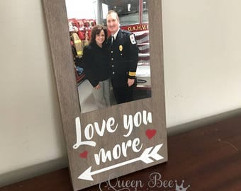 Valentines Gift.Love You More Picture Frame.Love You More Frame.Wedding Gift.Anniversary Gift.Love Picture Frame.Picture Frame.Love You More