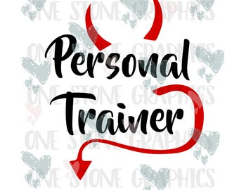 personal trainer svg,working out humor,personal trainer,trainer,devil horns,tail,humor svg,working out,fitness,fitness svg,personal trainer