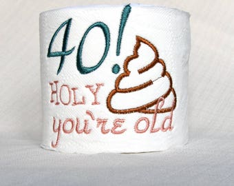 Embroidered Toilet Paper - 40 YEAR OLD Birthday