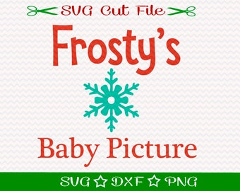 Christmas SVG File, SVG Cut File for Silhouette, Xmas SVG, Happy Holidays svg, Merry Christmas svg, Frosty's Baby Picture svg, Snowman Svg