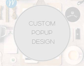 Custom POPUP Design