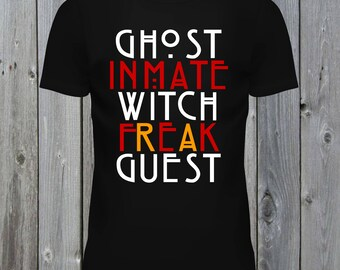 Ghost, Inmate, Witch, Freak, Guest T Shirt.
